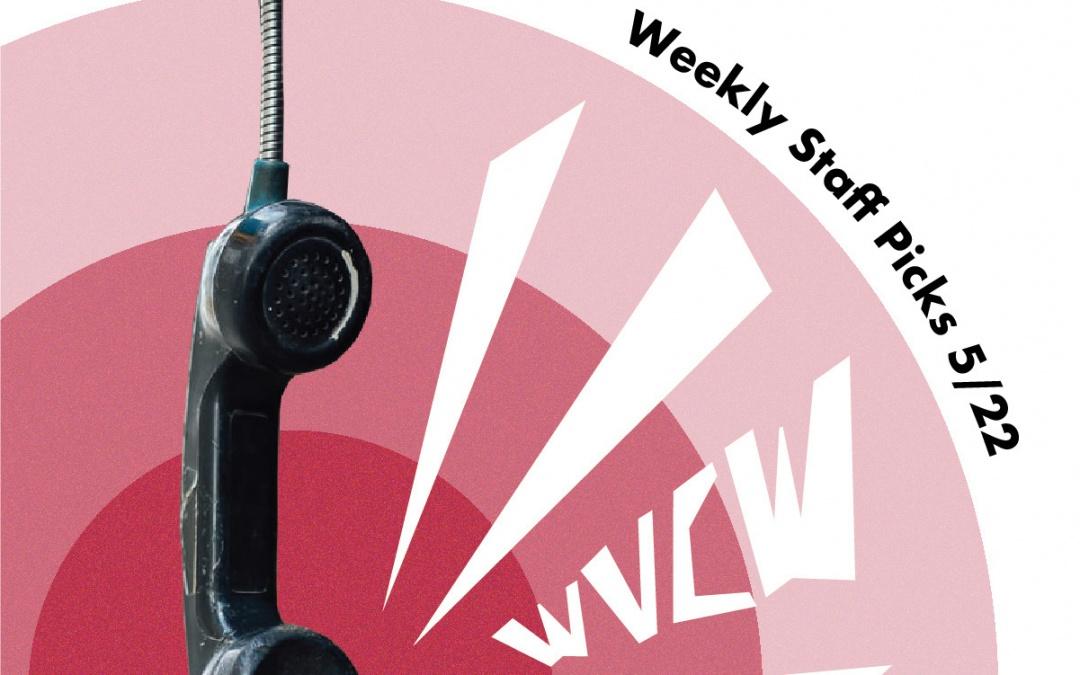 Staff Picks of the Week: 05/22