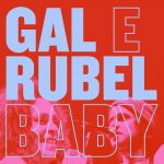 "Review: Gal Costa & Rubel – ""Baby"""