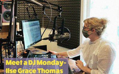 Meet A DJ Monday – Ilse Grace Thomas