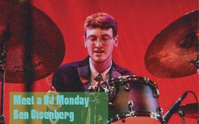 Meet A DJ Monday – Ben Eisenberg