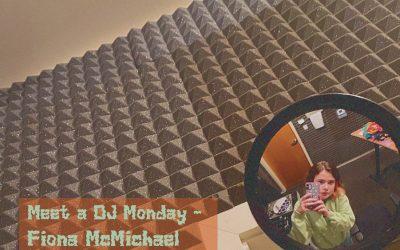 Meet A DJ Monday – Fiona McMichael