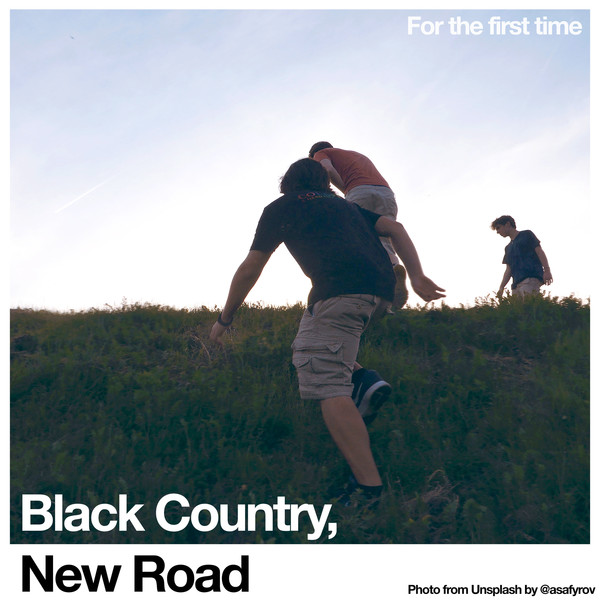 ALBUM REVIEW: FOR THE FIRST TIME BY BLACK COUNTRY, NEW ROAD